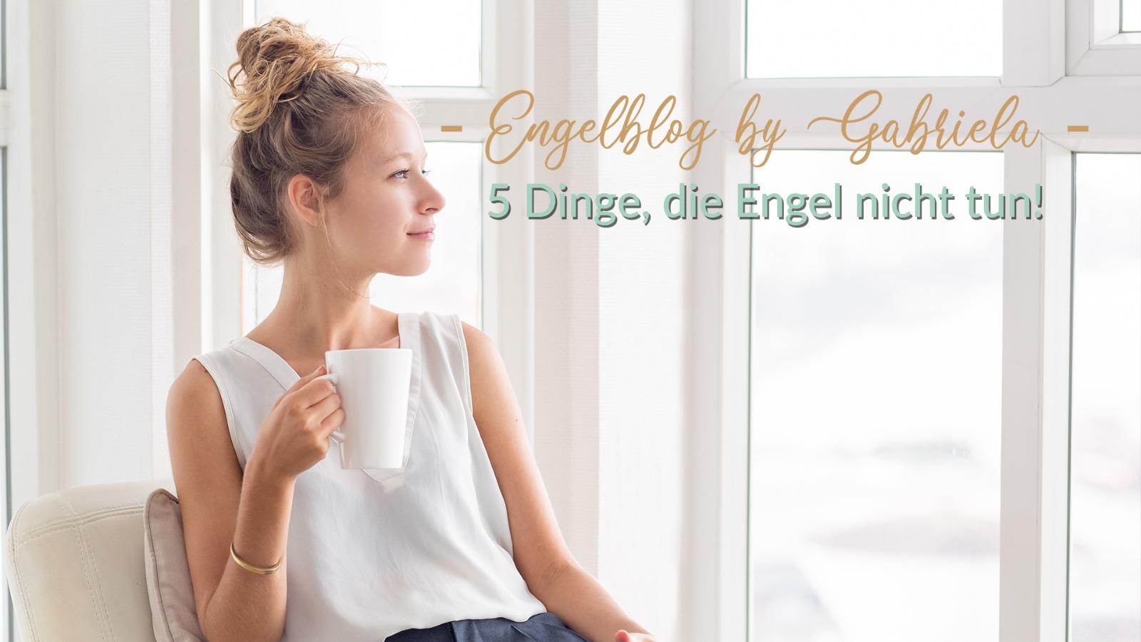 5 Dinge die Engel nicht tun